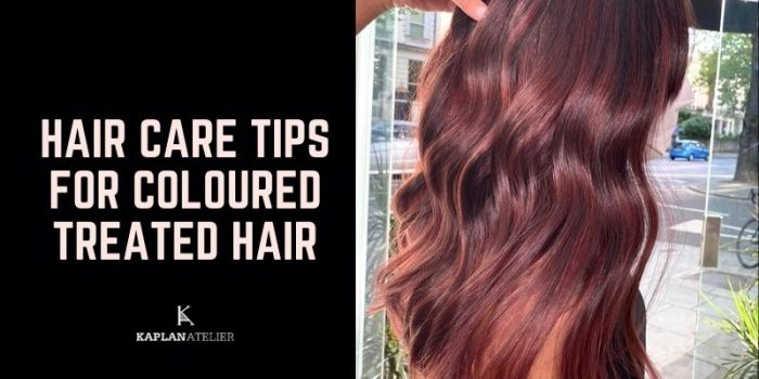 Taking Care of Your Colour Treated Hair