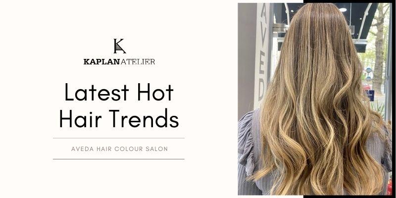 Hot Hair Trends To Try Post-Lockdown [2021] - KAPLANatelier, London